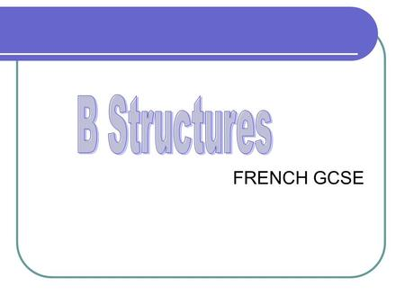 FRENCH GCSE. REMEMBER: L.O.T.S Linking words Opinions Tenses variety Stunning structures.