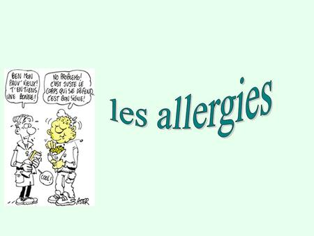 Les allergies.