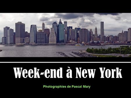 Photographies de Pascal Mary Week-end à New York.