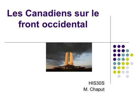 Les Canadiens sur le front occidental HIS30S M. Chaput.