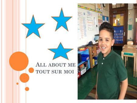 A LL ABOUT ME TOUT SUR MOI. B ONJOUR HELLO Hello my name is Jayden And I'm a student a journey prep Bonjour je m' appelle Jayden i'm a student at journey.