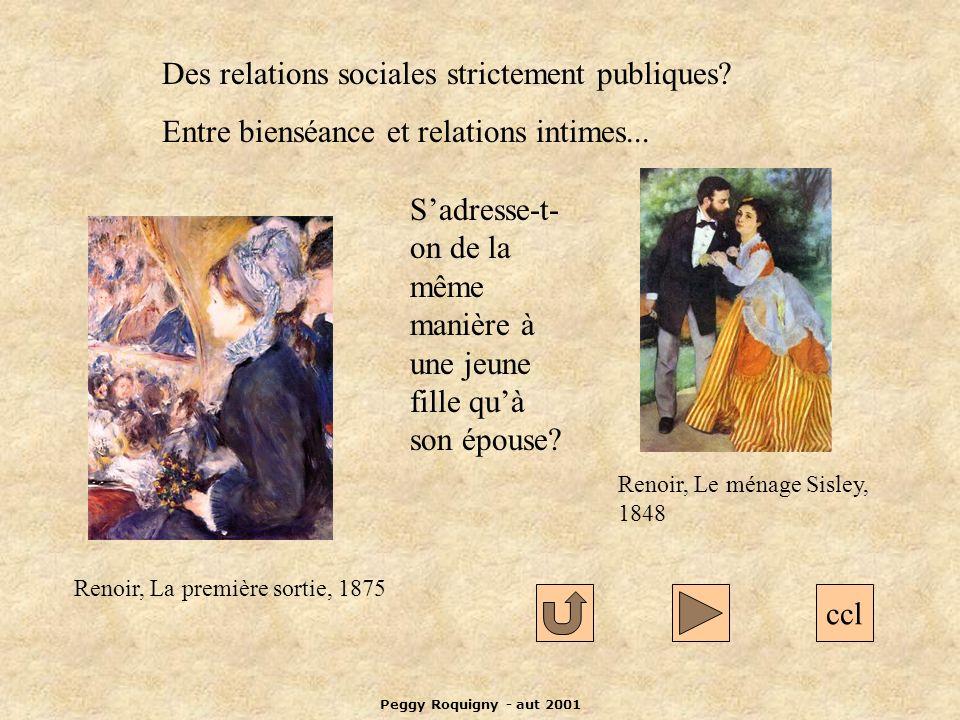 Peggy Roquigny - aut 2001 ccl Des relations sociales strictement publiques.