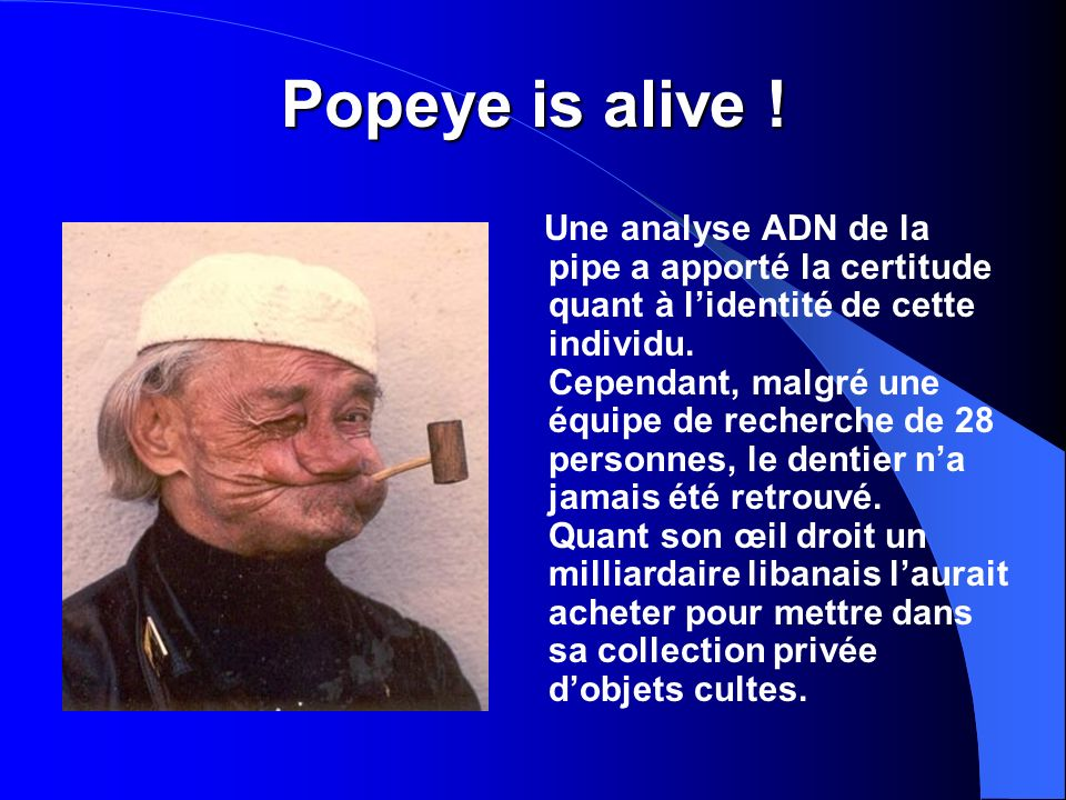 Popeye is alive .