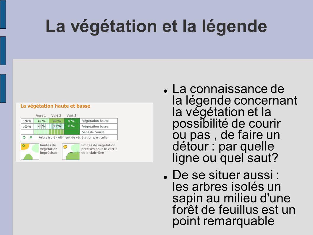 lorsqu on commence (à n importe quel âge) en CO il doit y avoir un maximun-minimum d informations, pas de surcharge Végétation et légende