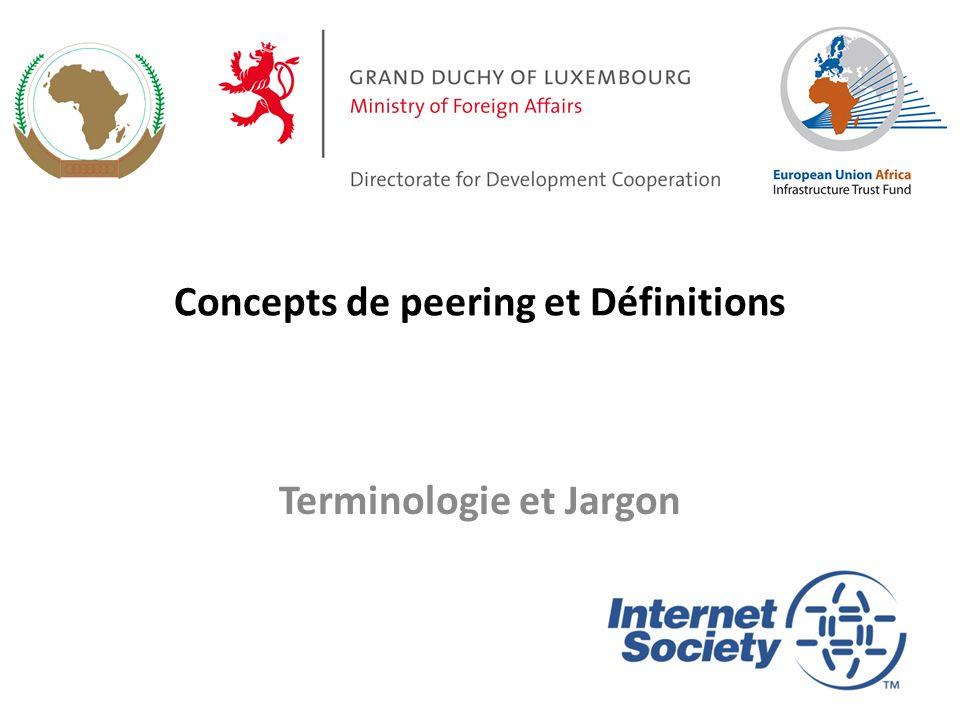Aperçu de la présentation Le Jargon peering Peering & Jargon connexes