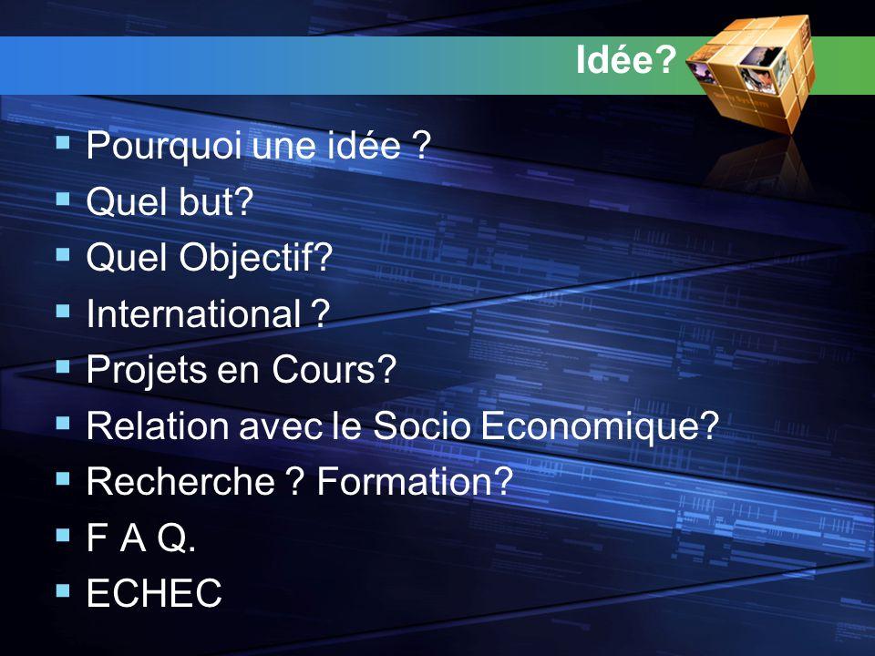 Idée= call Claire Précise Partagée Objectifs Résultats palpables, Moyens clairs Garanties de succès Innovante??