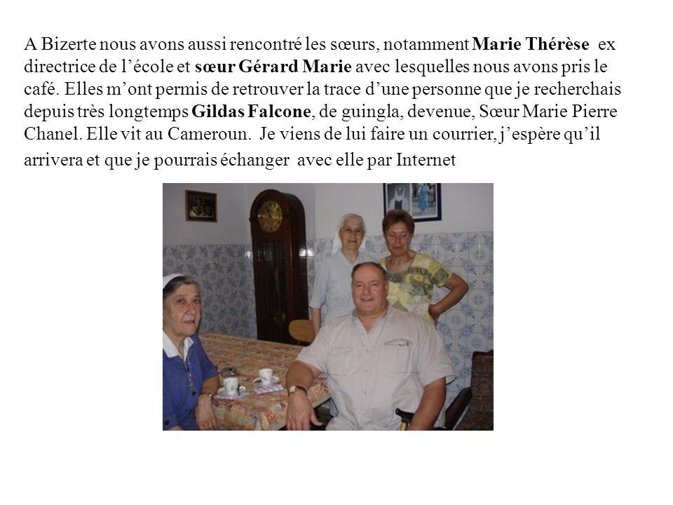 A Bizerte nous avons aussi rencontré les sœurs, notamment Marie Thérèse ex directrice de lécole et sœur Gérard Marie avec lesquelles nous avons pris le café.