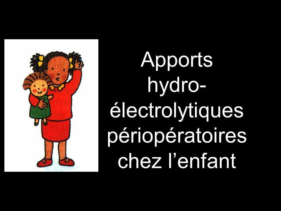 Apports hydro-électrolytiques péri-opératoires chez l enfant av.