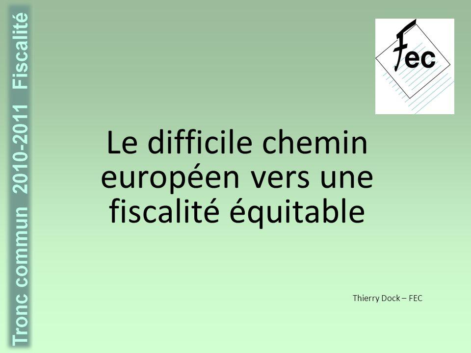 PLAN 1.Les enjeux dune fiscalité juste 2.Les réalisations de lEurope en matière fiscale 3.Les effets de la concurrence fiscale 4.Positions syndicales