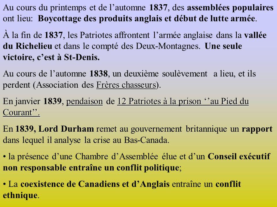 lActe dUnion En 1840, Londres vote une nouvelle constitution : lActe dUnion.