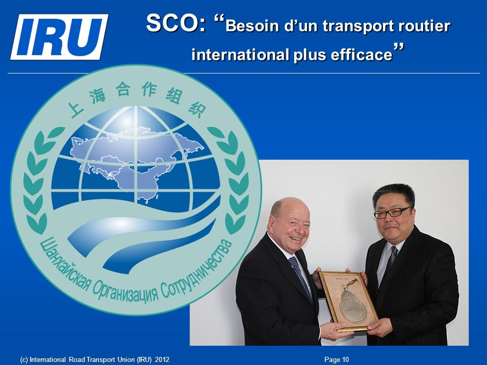 IRU - ECO signent un MoU en 2008 (c) International Road Transport Union (IRU) 2012Page 11