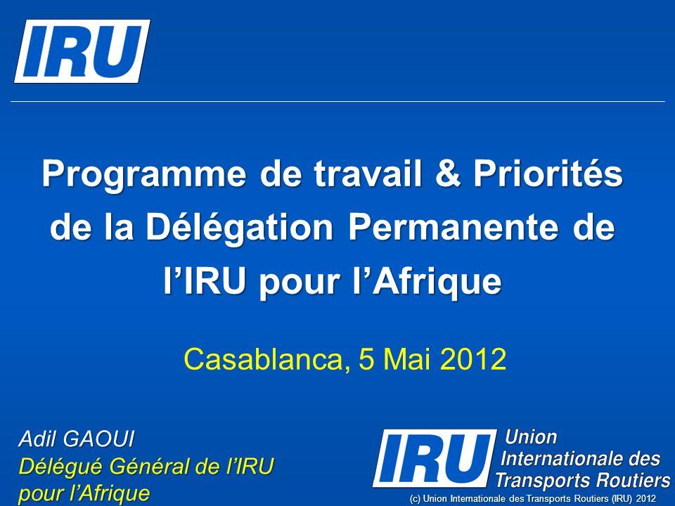 Voici lIRU (c) International Road Transport Union (IRU) 2012Page 3