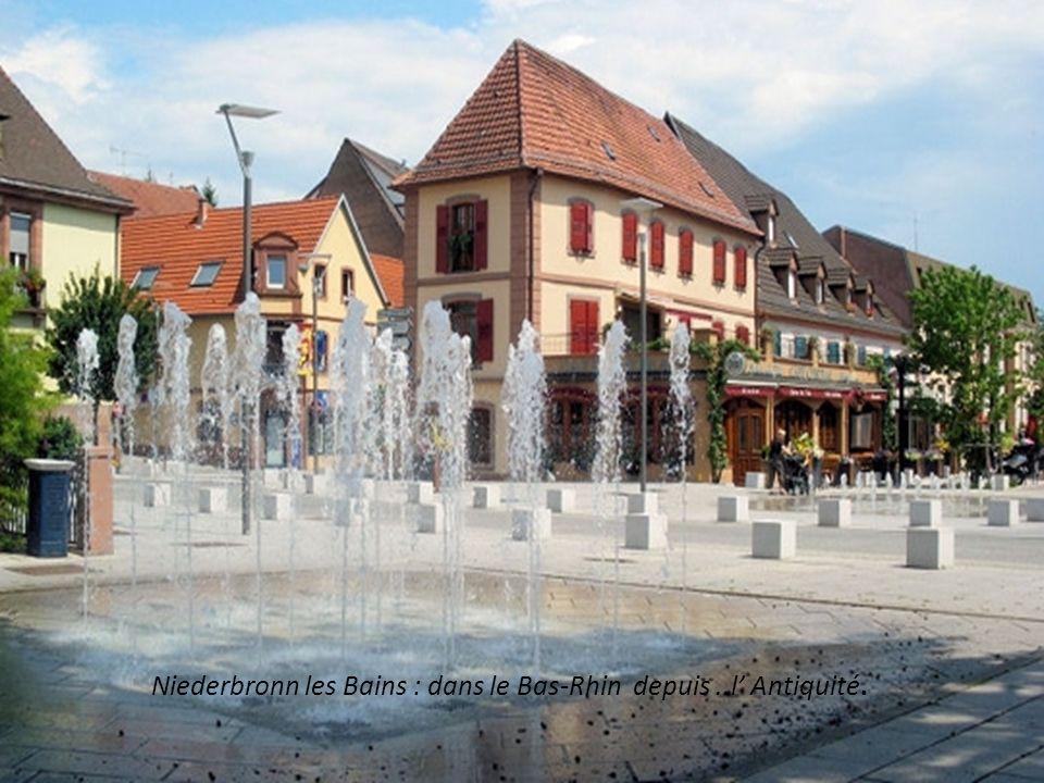Niederbronn les Bains : dans le Bas-Rhin depuis..l Antiquité.