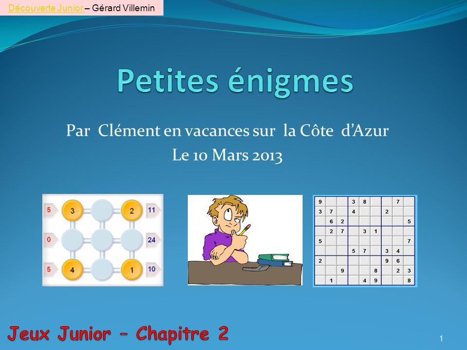 Par Clément en vacances sur la Côte dAzur Le 10 Mars 2013 Découverte Junior Découverte Junior – Gérard Villemin 1