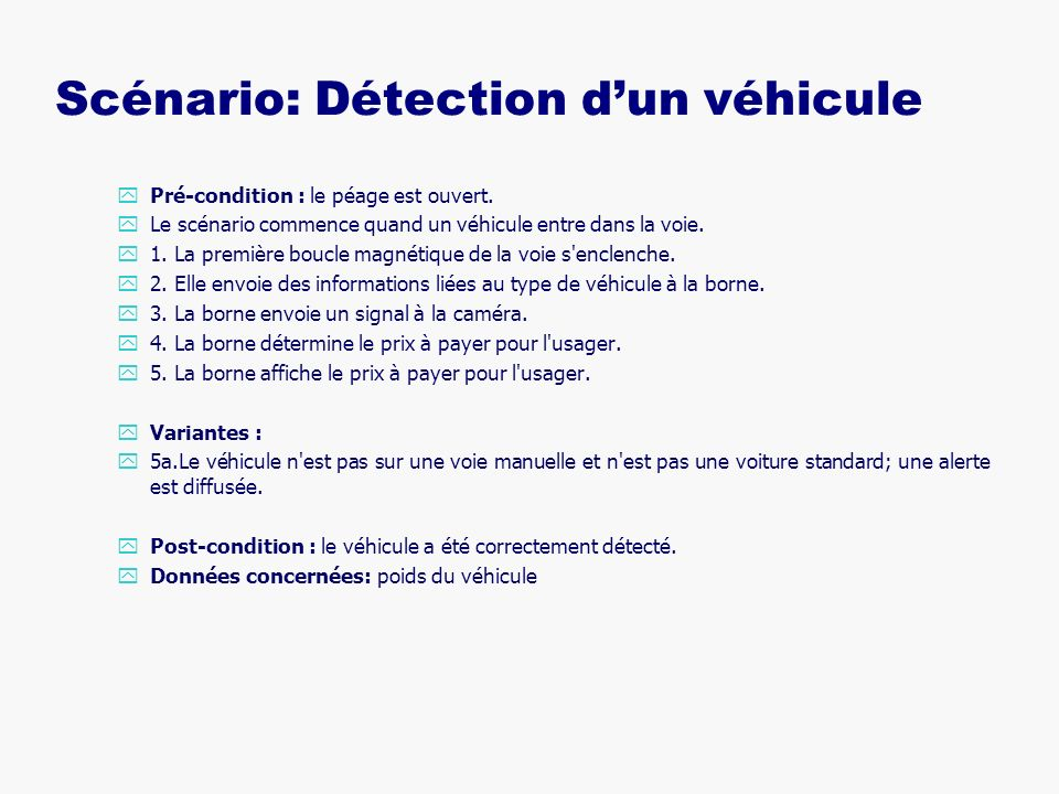 Scénario: Paiement par monnaie yPré-condition : le véhicule est dans une voie où le paiement par monnaie est autorisé.
