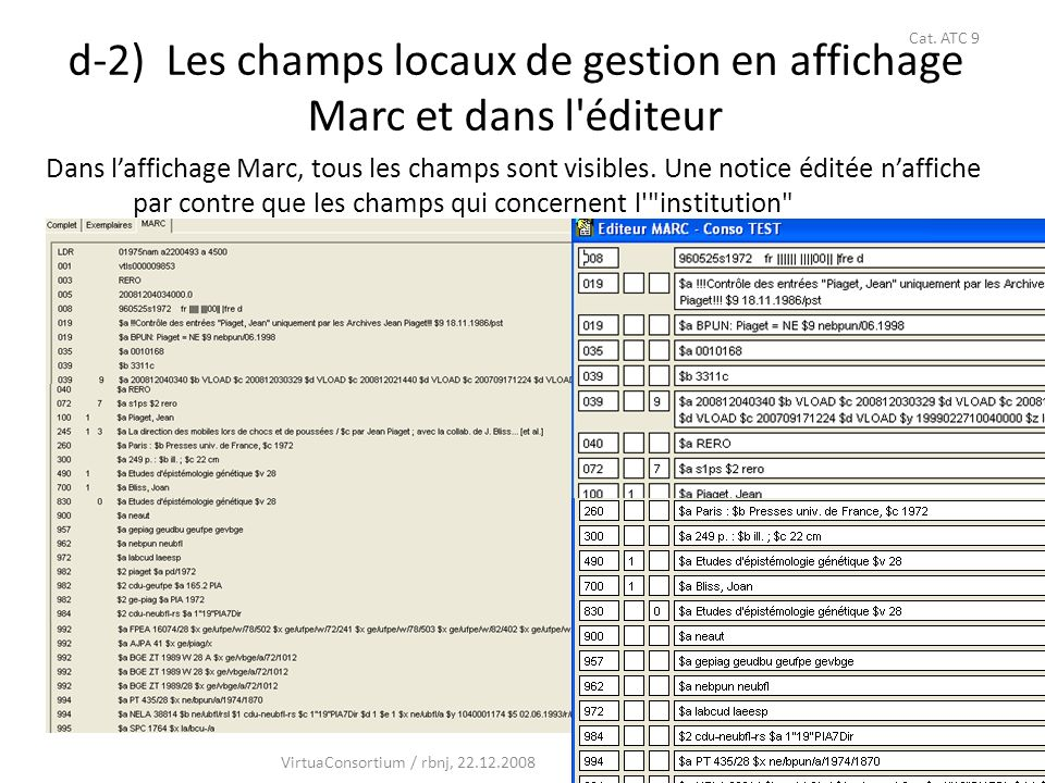 40 d-3) Champs de gestion: 019 et 9xx : changements des étiquettes Il s agit de lun des deux seuls changements du format .