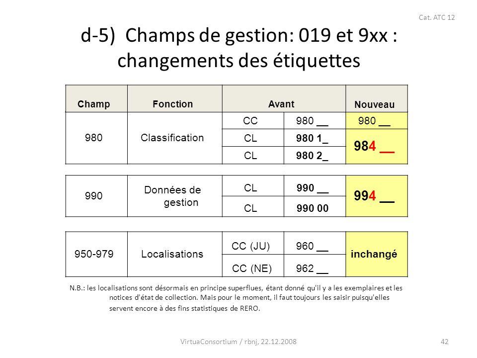 43 d-6) Champs de gestion: 019 et 9xx : changements des étiquettes ChampFonctionAvantNouveau 983Traitement PAC CC--- 583 __ CL983 __ Cat.