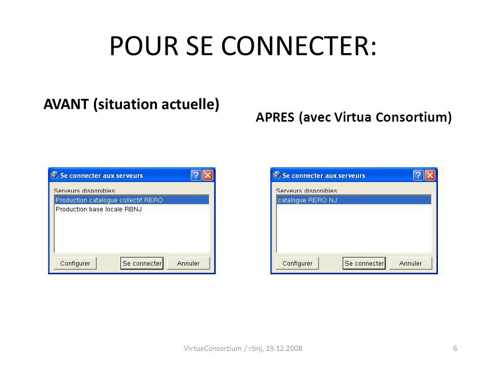 7 VirtuaConsortium / rbnj, 19.12.2008 + 22.12.08 Pour faire un test il faut que la version du logiciel Virtua Consortium soit déjà installée sur votre poste de travail, ce qui est très facile (sauf sil y a des problèmes de firewall) .