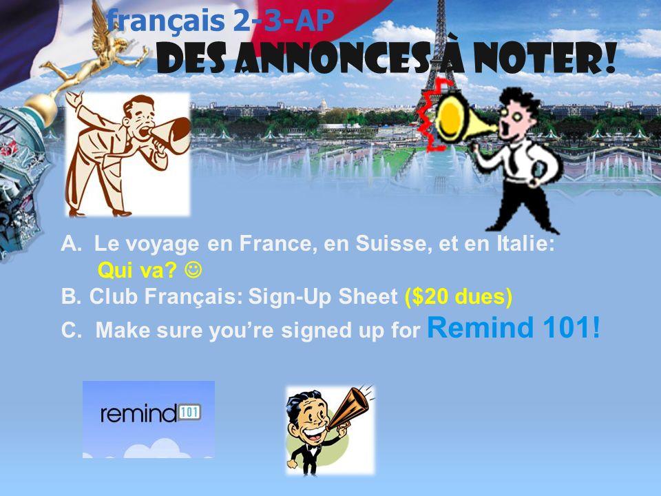 Des annonces à noter.A.Le voyage en France, en Suisse, et en Italie: Qui va.