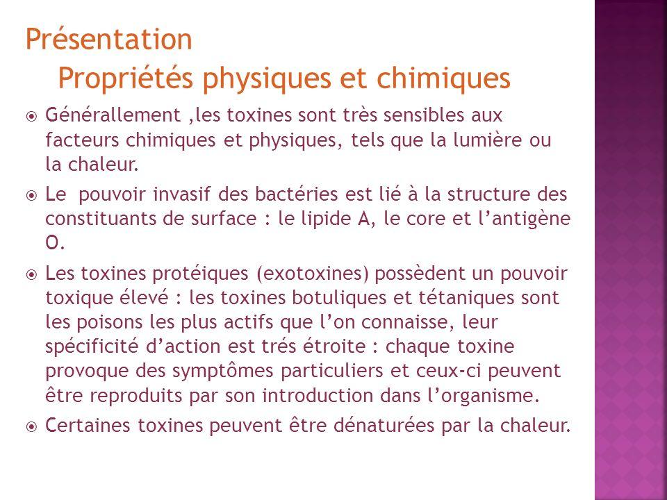 Classification Les endotoxines : ce sont des toxines situées dans la membrane externe de certaines bactéries Gram négatif, thermostables.