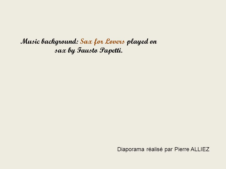 Music background: Sax for Lovers played on sax by Fausto Papetti.