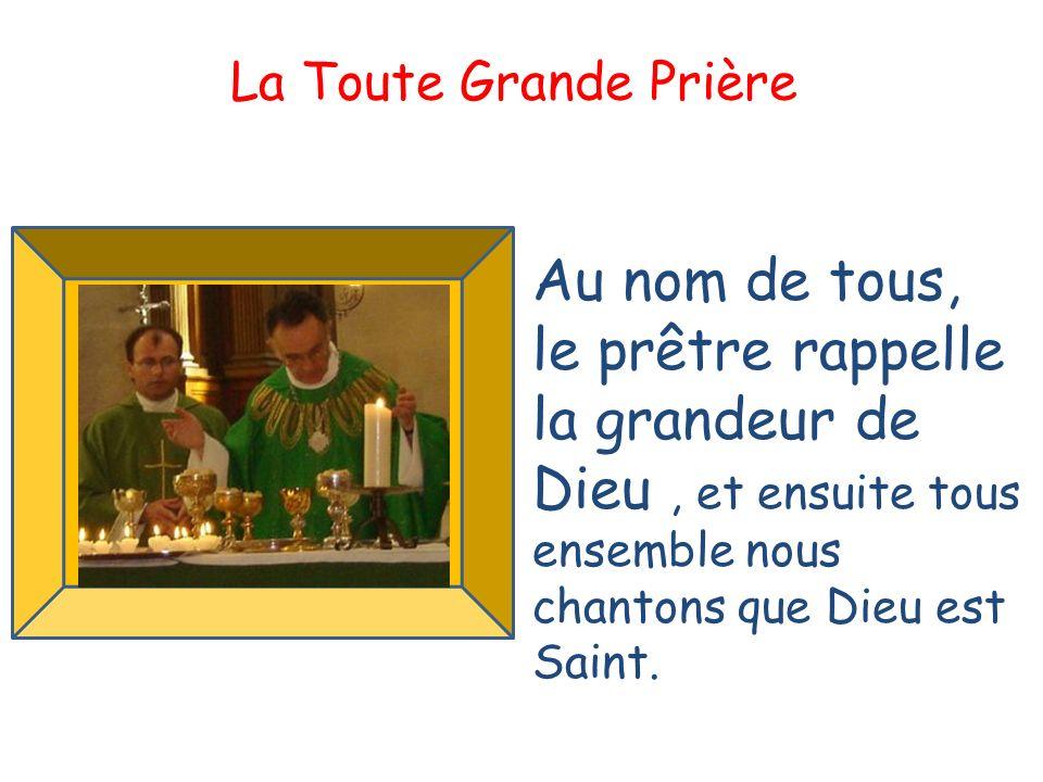 La Toute Grande Prière Saint.Saint . Toi seul es saint Dieu, notre Père 1.