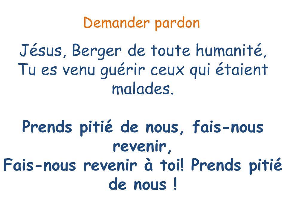 Jésus, Berger de toute humanité, Tu es venu sauver ceux qui étaient pécheurs.