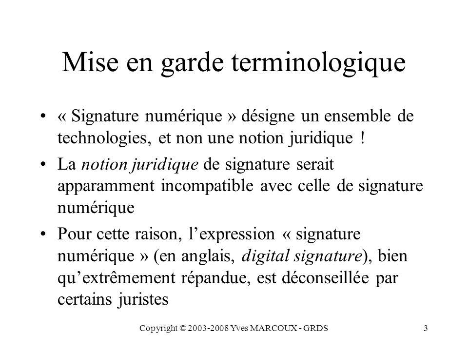 Copyright © 2003-2008 Yves MARCOUX - GRDS4 Concepts de base La signature numérique est basée sur la cryptographie à clé publique, dans laquelle: Chaque individu d une collectivité possède une paire de clés: –une clé secrète (privée) connue seulement de l individu –une clé publique, connue de toute la collectivité