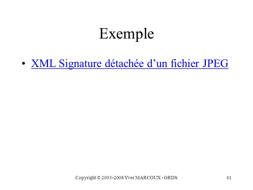 Copyright © 2003-2008 Yves MARCOUX - GRDS42 [s01] <Signature Id= MyFirstSignature xmlns= http://www.w3.org/2000/09/xmldsig# > [s02] [s03] <CanonicalizationMethod Algorithm= http://www.w3.org/TR/2001/REC-xml-c14n-20010315 /> [s04] [s05] [s06] [s07] [s08] [s09] [s10] j6lwx3rvEPO0vKtMup4NbeVu8nk= [s11] [s12] [s13] MC0CFFrVLtRlk=...