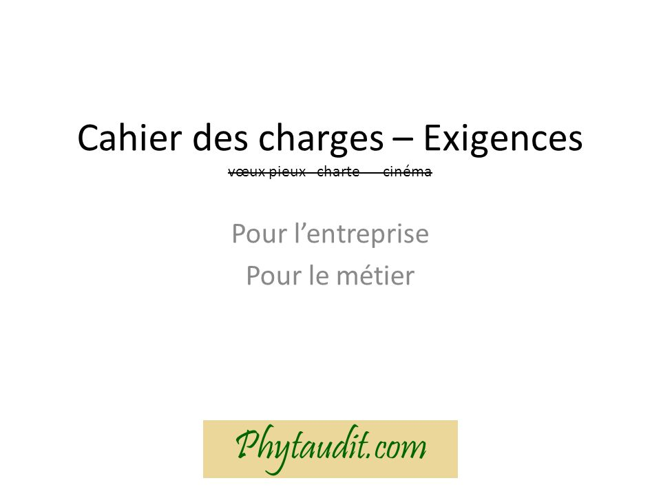 Analyse > Rédaction > Audit > Certification Diagnostic > Cahier des charges > vérification Phytaudit.com