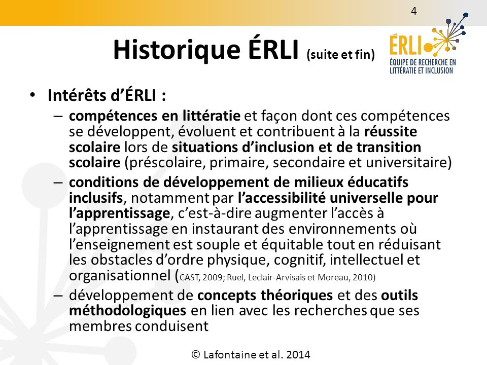 Membres ÉRLI Six professeurs chercheurs UQO-UQTR-Université de Montréal : – Lizanne Lafontaine, responsable depuis 2012, UQO – André C.