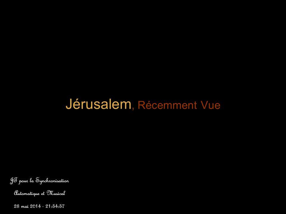 Jérusalem, Récemment Vue JT pour la Synchronisation Automatique et Musical 28 mai 2014 - 21:56:41