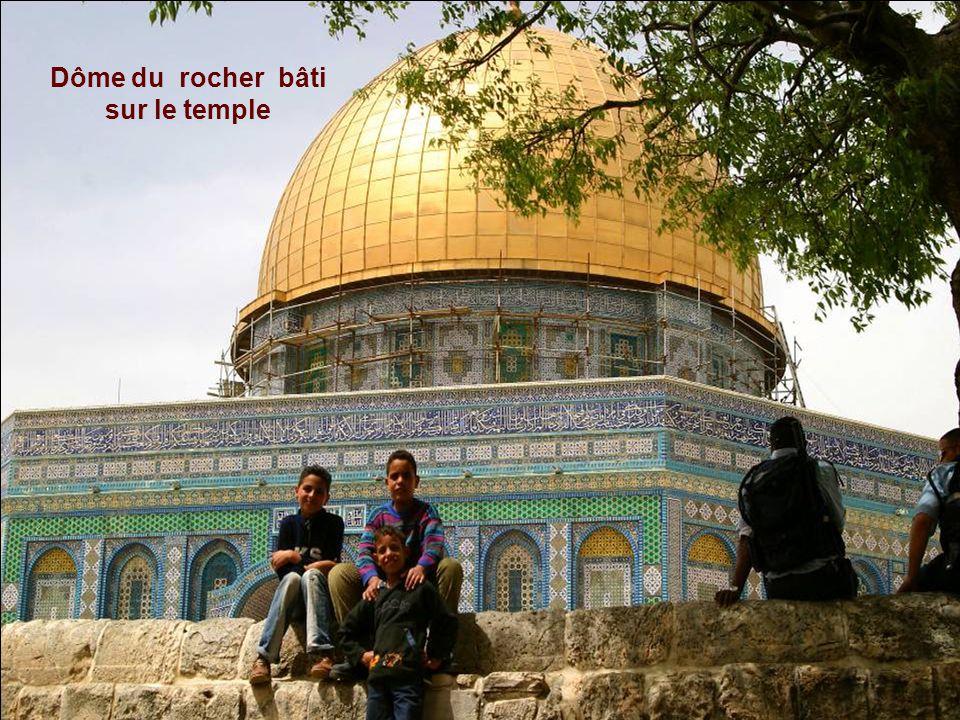 Dôme du rocher bâti sur le temple