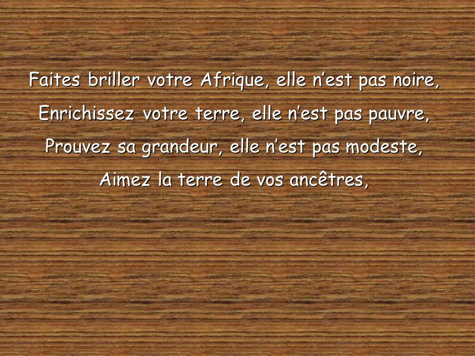 Chantez lAfrique, Chantez africain, Réveillez lAfrique toute entière,