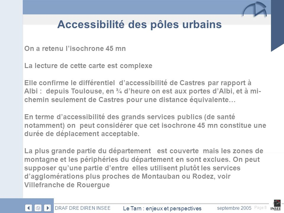 Page 9 Le Tarn : enjeux et perspectives DRAF DRE DIREN INSEEseptembre 2005 Trafics routiers et évolution 1999-2003: le poids de l' A 88