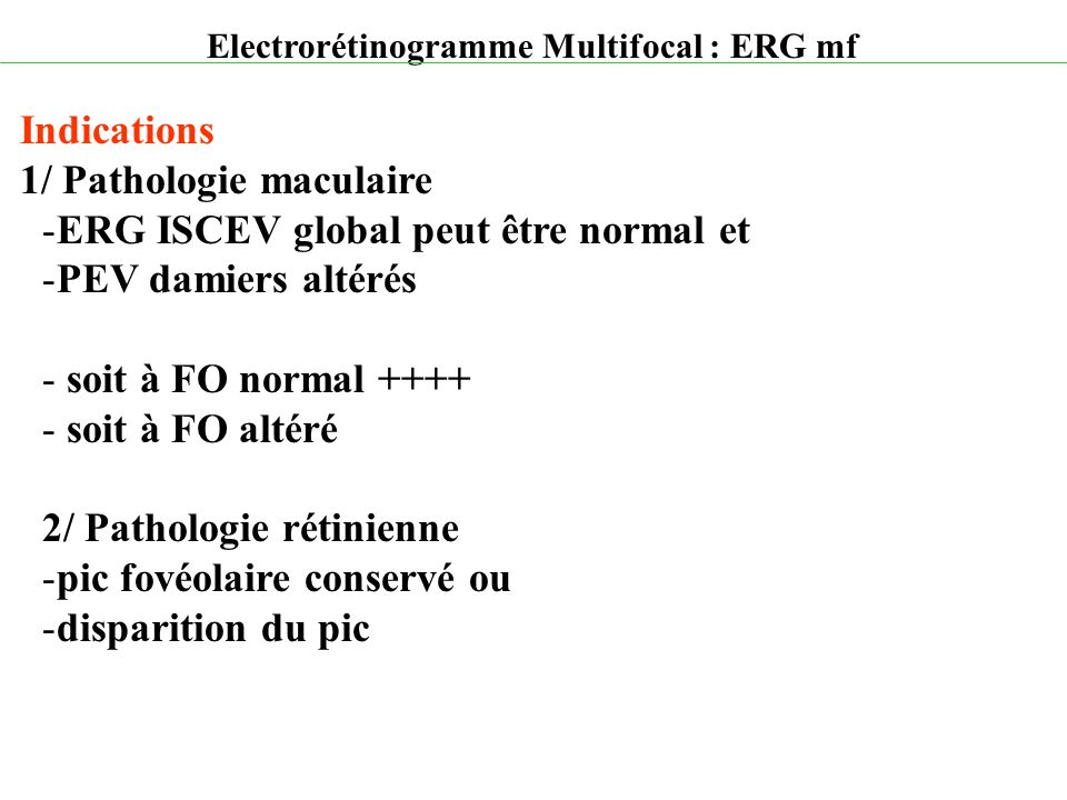 Electrorétinogramme Multifocal : ERG mf 40 publications indexées Medline en 2004 sur l'ERG multifocal .