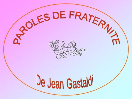 PAROLES DE FRATERNITE De Jean Gastaldi.