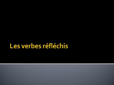  Reflexive verbs indicate an action that the subject of the sentence does to itself.  They are easily recognizable by the reflexive pronoun that comes.