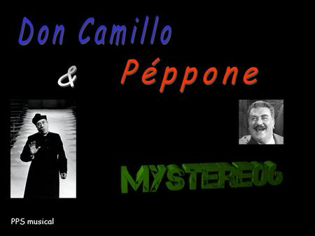 Don Camillo Péppone & PPS musical.