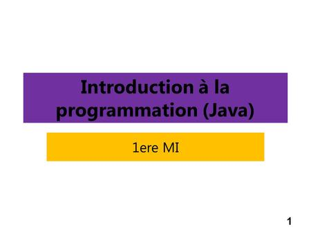 Introduction à la programmation (Java) 1ere MI 1.