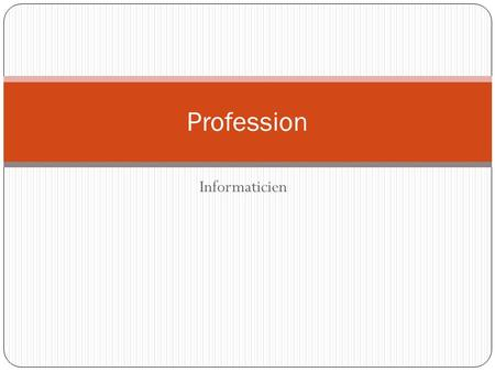 Informaticien Profession.