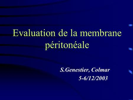 Evaluation de la membrane péritonéale