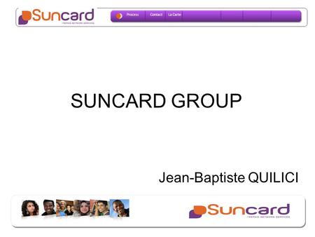 SUNCARD GROUP Jean-Baptiste QUILICI Process Contact La Carte