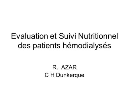 Evaluation et Suivi Nutritionnel des patients hémodialysés