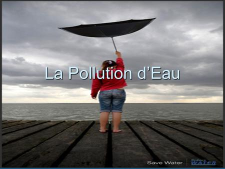 La Pollution d'Eau.