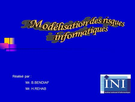 Réalisé par : Mr. B.BENDIAF Mr. H.REHAB.
