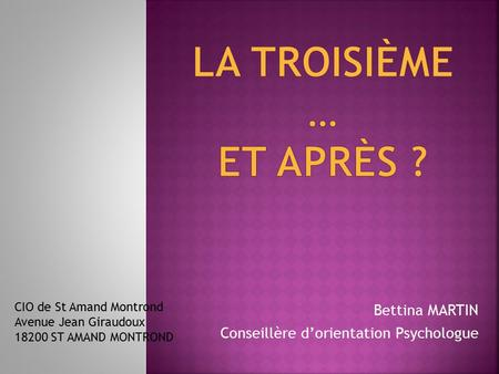 Bettina MARTIN Conseillère d'orientation Psychologue