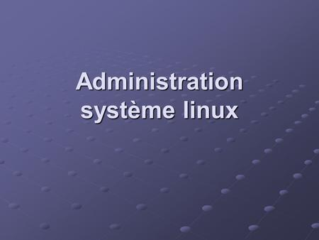 Administration système linux