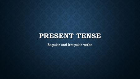 "PRESENT TENSE Regular and Irregular verbs. PRESENT TENSE : ER How to change regular ""ER"" verbs All regular ""ER"" verbs will change this way. Je parle drop."