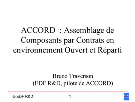 Bruno Traverson (EDF R&D, pilote de ACCORD)